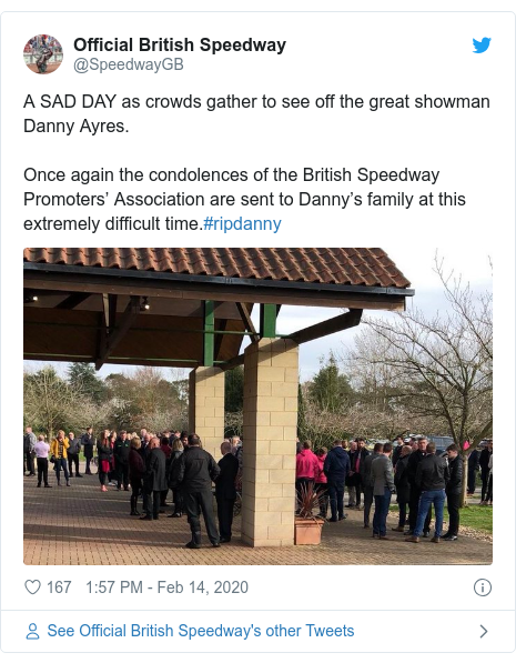 Twitter post by @SpeedwayGB: A SAD DAY as crowds gather to see off the great showman Danny Ayres.Once again the condolences of the British Speedway Promoters' Association are sent to Danny's family at this extremely difficult time.#ripdanny