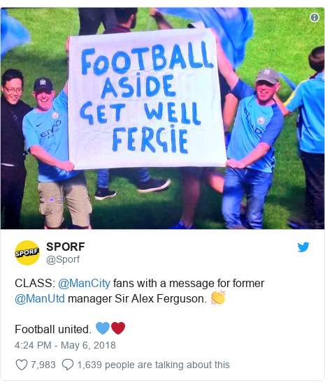 Twitter post by @Sporf: CLASS  @ManCity fans with a message for former @ManUtd manager Sir Alex Ferguson. 👏Football united. 💙❤️