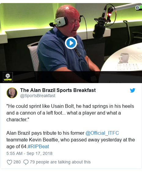"Twitter post by @SportsBreakfast: ""He could sprint like Usain Bolt, he had springs in his heels and a cannon of a left foot... what a player and what a character.""Alan Brazil pays tribute to his former @Official_ITFC teammate Kevin Beattie, who passed away yesterday at the age of 64.#RIPBeat"