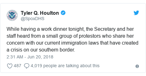 Twitter post by @SpoxDHS: While having a work dinner tonight, the Secretary and her staff heard from a small group of protestors who share her concern with our current immigration laws that have created a crisis on our southern border.