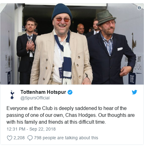 Twitter post by @SpursOfficial: Everyone at the Club is deeply saddened to hear of the passing of one of our own, Chas Hodges. Our thoughts are with his family and friends at this difficult time.