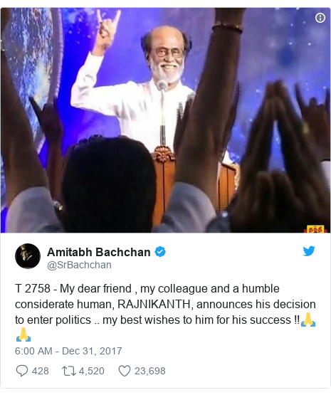 Twitter post by @SrBachchan: T 2758 - My dear friend , my colleague and a humble considerate human, RAJNIKANTH, announces his decision to enter politics .. my best wishes to him for his success !!🙏🙏