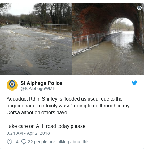 Twitter post by @StAlphegeWMP: Aquaduct Rd in Shirley is flooded as usual due to the ongoing rain, I certainly wasn't going to go through in my Corsa although others have. Take care on ALL road today please.
