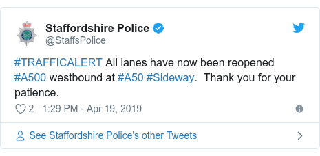 Twitter post by @StaffsPolice: #TRAFFICALERT All lanes have now been reopened #A500 westbound at #A50 #Sideway.  Thank you for your patience.