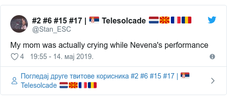 Twitter post by @Stan_ESC: My mom was actually crying while Nevena's performance
