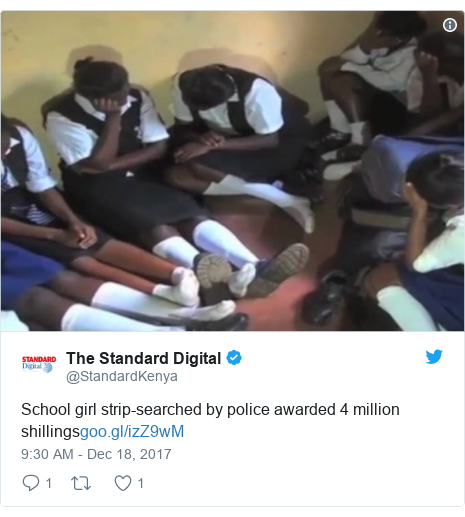 Twitter post by @StandardKenya: School girl strip-searched by police awarded 4 million shillings