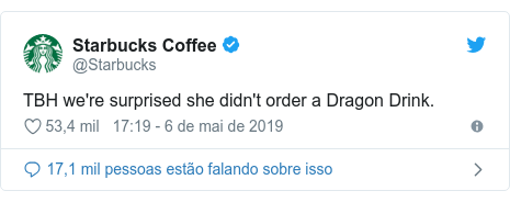 Twitter post de @Starbucks: TBH we're surprised she didn't order a Dragon Drink.