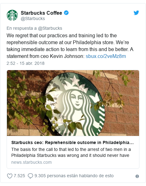 Publicación de Twitter por @Starbucks: We regret that our practices and training led to the reprehensible outcome at our Philadelphia store. We're taking immediate action to learn from this and be better. A statement from ceo Kevin Johnson