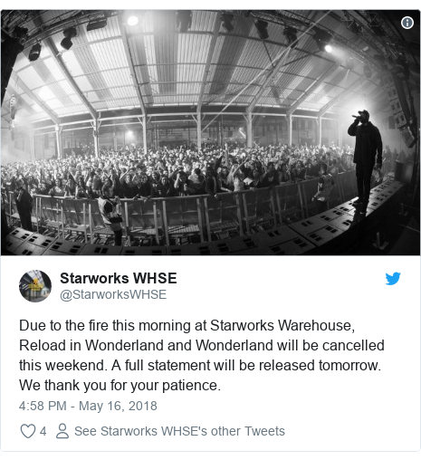 Twitter post by @StarworksWHSE: Due to the fire this morning at Starworks Warehouse, Reload in Wonderland and Wonderland will be cancelled this weekend. A full statement will be released tomorrow. We thank you for your patience.