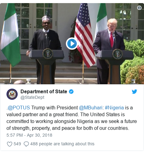 Twitter post by @StateDept: .@POTUS Trump with President @MBuhari  #Nigeria is a valued partner and a great friend. The United States is committed to working alongside Nigeria as we seek a future of strength, property, and peace for both of our countries.