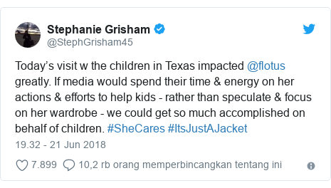 Twitter pesan oleh @StephGrisham45: Today's visit w the children in Texas impacted @flotus greatly. If media would spend their time & energy on her actions & efforts to help kids - rather than speculate & focus on her wardrobe - we could get so much accomplished on behalf of children. #SheCares #ItsJustAJacket