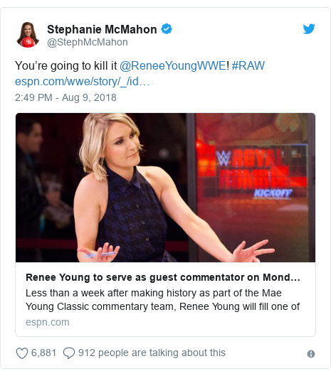 Twitter post by @StephMcMahon: You're going to kill it @ReneeYoungWWE! #RAW