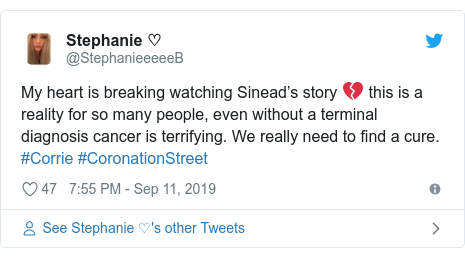 Twitter post by @StephanieeeeeB: My heart is breaking watching Sinead's story 💔 this is a reality for so many people, even without a terminal diagnosis cancer is terrifying. We really need to find a cure. #Corrie #CoronationStreet