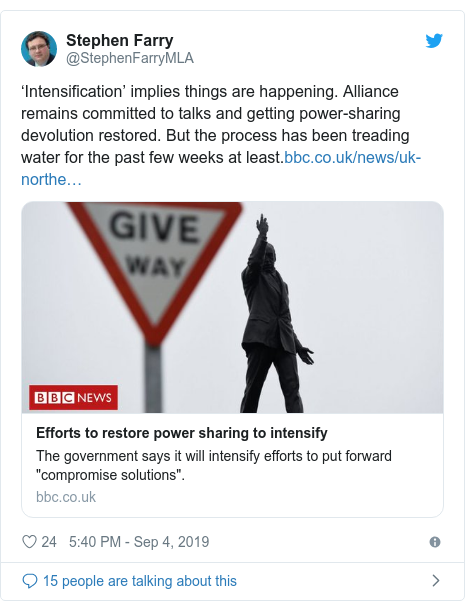 Twitter post by @StephenFarryMLA: 'Intensification' implies things are happening. Alliance remains committed to talks and getting power-sharing devolution restored. But the process has been treading water for the past few weeks at least.