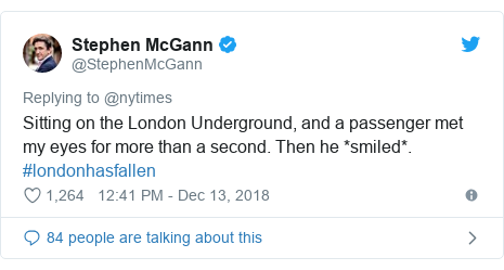 Twitter post by @StephenMcGann: Sitting on the London Underground, and a passenger met my eyes for more than a second. Then he *smiled*. #londonhasfallen