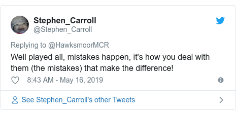 Twitter post by @Stephen_Carroll: Well played all, mistakes happen, it's how you deal with them (the mistakes) that make the difference!