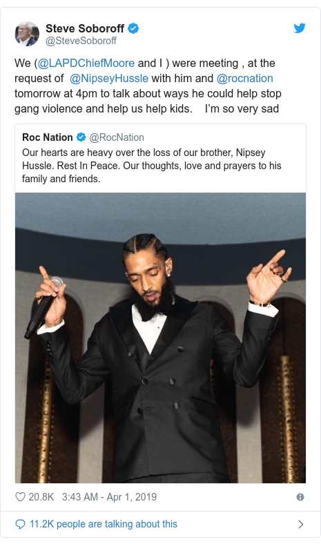 Twitter post by @SteveSoboroff: We (@LAPDChiefMoore and I ) were meeting , at the request of  @NipseyHussle with him and @rocnation tomorrow at 4pm to talk about ways he could help stop gang violence and help us help kids.    I'm so very sad