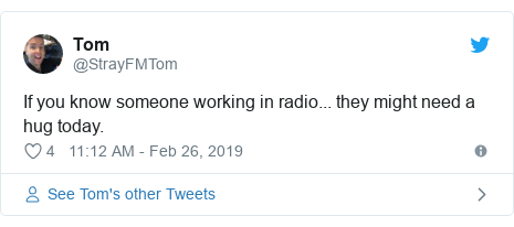 Twitter post by @StrayFMTom: If you know someone working in radio... they might need a hug today.