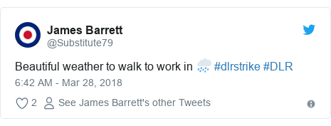 Twitter post by @Substitute79: Beautiful weather to walk to work in 🌧️ #dlrstrike #DLR