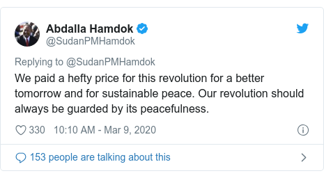Twitter post by @SudanPMHamdok: We paid a hefty price for this revolution for a better tomorrow and for sustainable peace. Our revolution should always be guarded by its peacefulness.