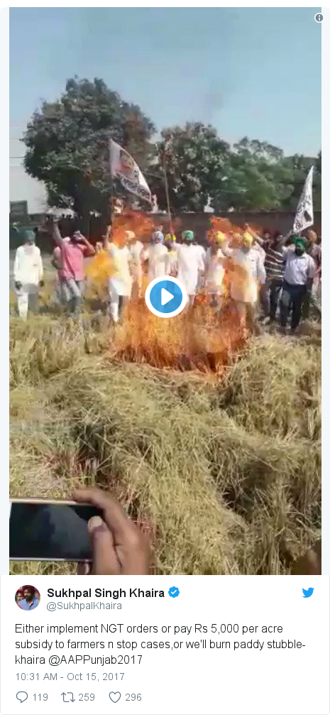 Twitter post by @SukhpalKhaira: Either implement NGT orders or pay Rs 5,000 per acre subsidy to farmers n stop cases,or we'll burn paddy stubble-khaira @AAPPunjab2017