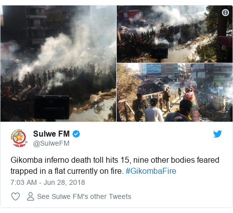 Twitter post by @SulweFM: Gikomba inferno death toll hits 15, nine other bodies feared trapped in a flat currently on fire. #GikombaFire