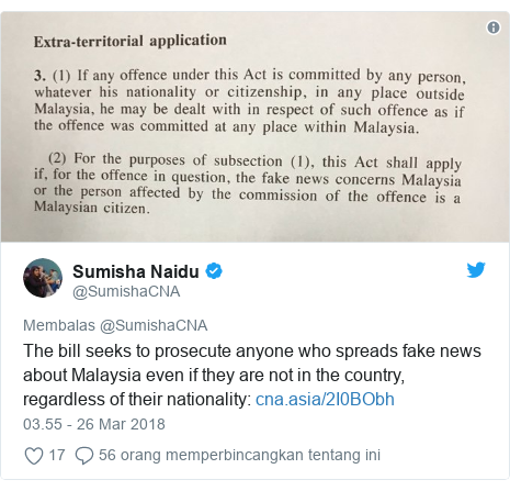 Twitter pesan oleh @SumishaCNA: The bill seeks to prosecute anyone who spreads fake news about Malaysia even if they are not in the country, regardless of their nationality