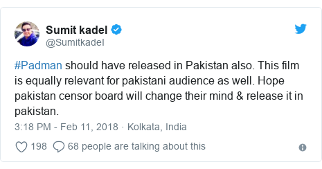 Twitter post by @SumitkadeI: #Padman should have released in Pakistan also. This film is equally relevant for pakistani audience as well. Hope pakistan censor board will change their mind & release it in pakistan.