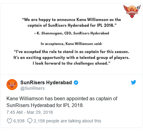 Twitter post by @SunRisers: Kane Williamson has been appointed as captain of SunRisers Hyderabad for IPL 2018.