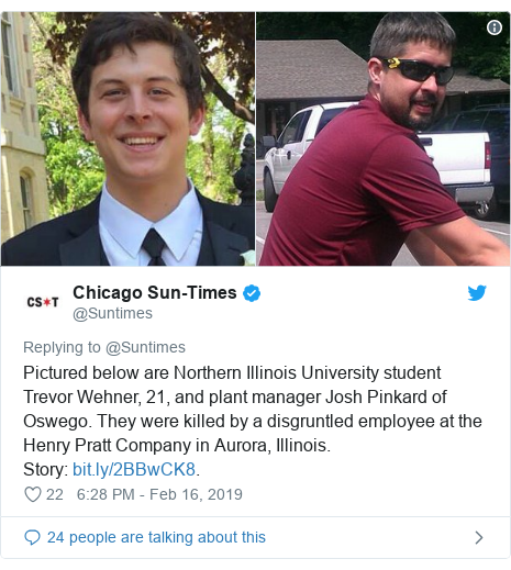 Twitter post by @Suntimes: Pictured below are Northern Illinois University student Trevor Wehner, 21, and plant manager Josh Pinkard of Oswego. They were killed by a disgruntled employee at the Henry Pratt Company in Aurora, Illinois.Story  .