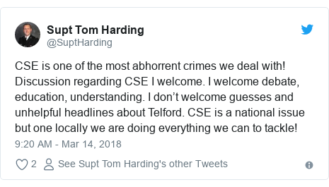 Twitter post by @SuptHarding: CSE is one of the most abhorrent crimes we deal with! Discussion regarding CSE I welcome. I welcome debate, education, understanding. I don't welcome guesses and unhelpful headlines about Telford. CSE is a national issue but one locally we are doing everything we can to tackle!