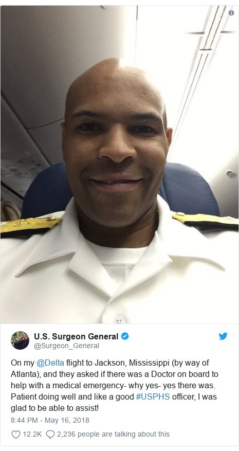 Twitter post by @Surgeon_General: On my @Delta flight to Jackson, Mississippi (by way of Atlanta), and they asked if there was a Doctor on board to help with a medical emergency- why yes- yes there was.  Patient doing well and like a good #USPHS officer, I was glad to be able to assist!