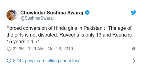 Twitter post by @SushmaSwaraj: Forced conversion of Hindu girls in Pakistan    The age of the girls is not disputed. Raveena is only 13 and Reena is 15 years old. /1