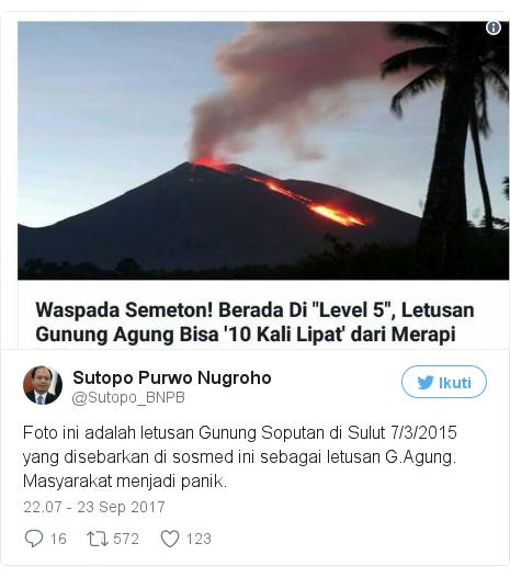 Twitter pesan oleh @Sutopo_BNPB: Foto ini adalah letusan Gunung Soputan di Sulut 7/3/2015 yang disebarkan di sosmed ini sebagai letusan G.Agung. Masyarakat menjadi panik. pic.twitter.com/t3NpjF690h