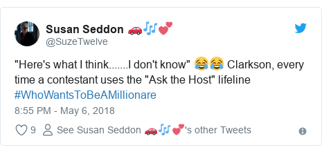 "Twitter post by @SuzeTwelve: ""Here's what I think.......I don't know"" 😂😂 Clarkson, every time a contestant uses the ""Ask the Host"" lifeline #WhoWantsToBeAMillionare"