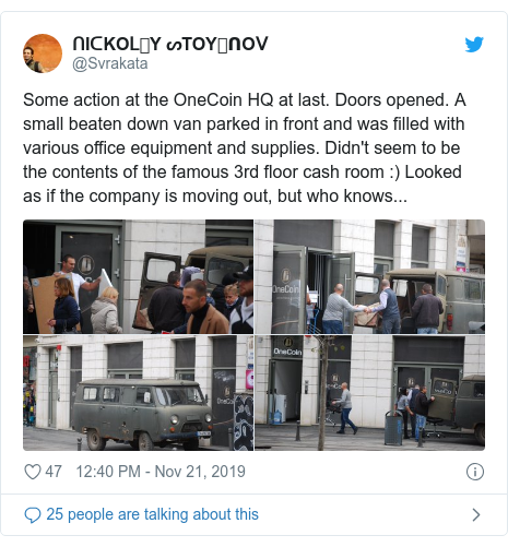 Twitter post by @Svrakata: Some action at the OneCoin HQ at last. Doors opened. A small beaten down van parked in front and was filled with various office equipment and supplies. Didn't seem to be the contents of the famous 3rd floor cash room  ) Looked as if the company is moving out, but who knows...