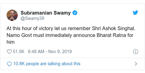 Twitter post by @Swamy39: At this hour of victory let us remember Shri Ashok Singhal. Namo Govt must immediately announce Bharat Ratna for him