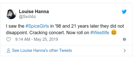 Twitter post by @Sxcbbz: I saw the #SpiceGirls in '98 and 21 years later they did not disappoint. Cracking concert. Now roll on #Westlife 😬