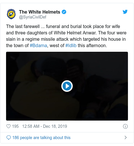 Twitter post by @SyriaCivilDef: The last farewell ... funeral and burial took place for wife and three daughters of White Helmet Anwar. The four were slain in a regime missile attack which targeted his house in the town of #Bdama, west of #Idlib this afternoon.