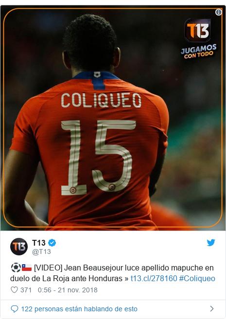 Publicación de Twitter por @T13: ⚽🇨🇱[VIDEO] Jean Beausejour luce apellido mapuche en duelo de La Roja ante Honduras »  #Coliqueo