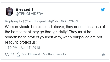 Twitter post by @TENIOLAIDERA: Women should be excluded please, they need it because of the harassment they go through daily! They must be something to protect yourself with, when our police are not ready to protect us!