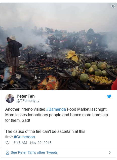 Twitter post by @TFomonyuy: Another inferno visited #Bamenda Food Market last night. More losses for ordinary people and hence more hardship for them. Sad!The cause of the fire can't be ascertain at this time.#Cameroon