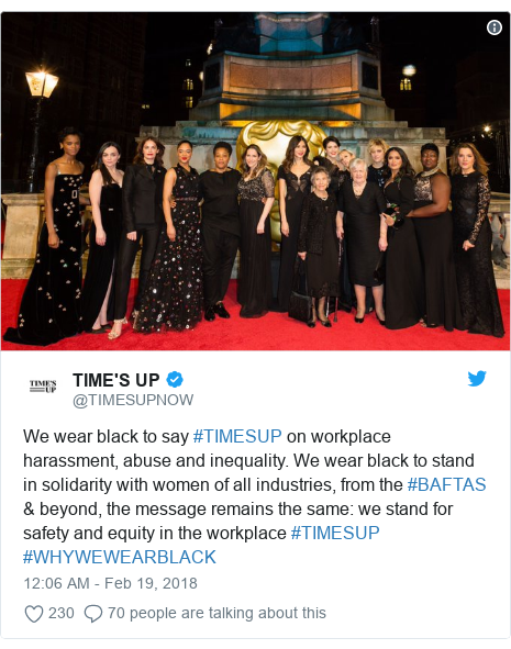 Twitter post by @TIMESUPNOW: We wear black to say #TIMESUP on workplace harassment, abuse and inequality. We wear black to stand in solidarity with women of all industries, from the #BAFTAS & beyond, the message remains the same  we stand for safety and equity in the workplace #TIMESUP #WHYWEWEARBLACK