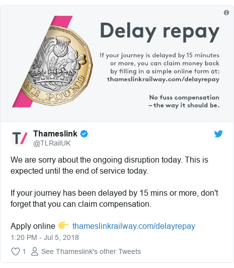 Twitter post by @TLRailUK: We are sorry about the ongoing disruption today. This is expected until the end of service today. If your journey has been delayed by 15 mins or more, don't forget that you can claim compensation. Apply online 👉