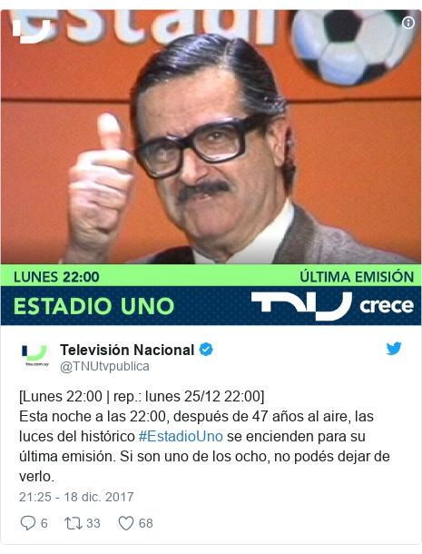 Publicación de Twitter por @TNUtvpublica: [Lunes 22 00   rep.  lunes 25/12 22 00]Esta noche a las 22 00, después de 47 años al aire, las luces del histórico #EstadioUno se encienden para su última emisión. Si son uno de los ocho, no podés dejar de verlo.