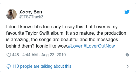 Twitter post by @TS7Track3: I don't know if it's too early to say this, but Lover is my favourite Taylor Swift album. It's so mature, the production is amazing, the songs are beautiful and the messages behind them? Iconic like wow.#Lover #LoverOutNow