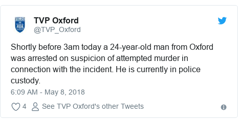 Twitter post by @TVP_Oxford: Shortly before 3am today a 24-year-old man from Oxford was arrested on suspicion of attempted murder in connection with the incident. He is currently in police custody.