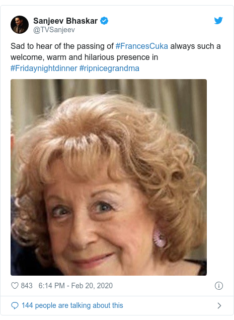 Twitter post by @TVSanjeev: Sad to hear of the passing of #FrancesCuka always such a welcome, warm and hilarious presence in #Fridaynightdinner #ripnicegrandma