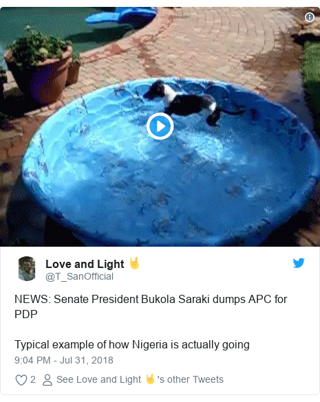 Twitter post by @T_SanOfficial: NEWS  Senate President Bukola Saraki dumps APC for PDPTypical example of how Nigeria is actually going