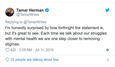 Twitter post by @TamarWrites: I'm honestly surprised by how forthright the statement is, but it's great to see. Each time we talk about our struggles with mental health we are one step closer to removing stigmas.